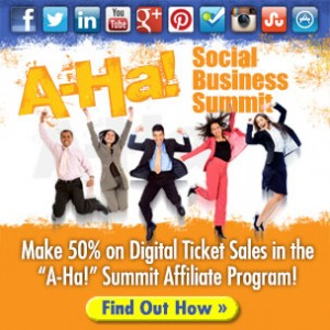 Sign up for the Affiliate Program for the A-Ha Social Business Summit