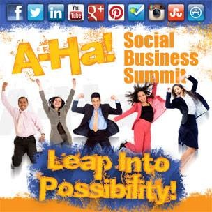 "Leap Into Possibility at the 2013 ""A-Ha!"" Social Business Summit!"